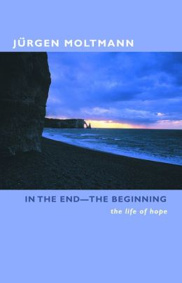 In the End -The Beginning: The Life of Hope