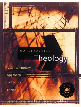 Constructive Theology: A Contemporary Approach to Classical Themes