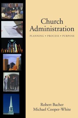 Church Administration: Programs/Process/Purpose