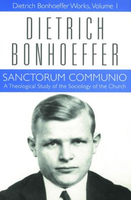 Sanctorum Communio: A Theological Study of the Sociology of the Church (Dietrich Bonhoeffer Works)