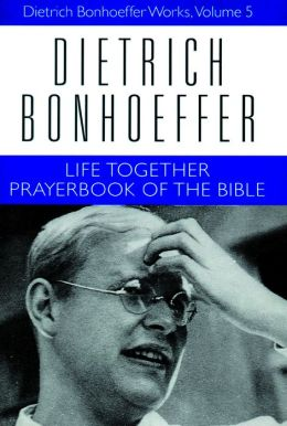 Life Together and The Prayerbook of the Bible: An Introduction to the Psalms