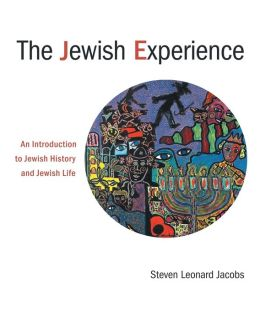Jewish Experience: An Introduction to Jewish History and Jewish Life
