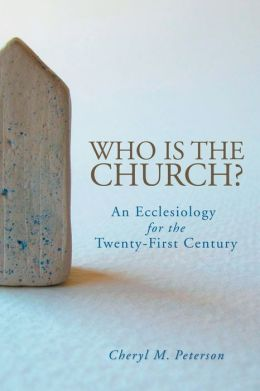 Who is the Church: An Ecclesiology for the Twenty-First Century