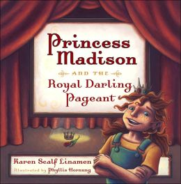 Princess Madison and the Royal Darling Pageant