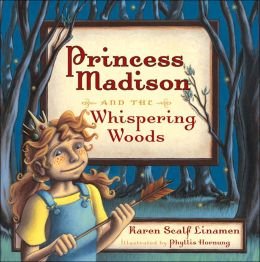 Princess Madison and the Whispering Woods