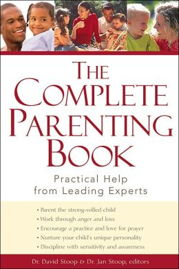Complete Parenting Book: Practical Help from Leading Experts