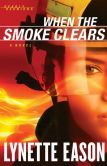 Book Cover Image. Title: When the Smoke Clears:  A Novel, Author: Lynette Eason