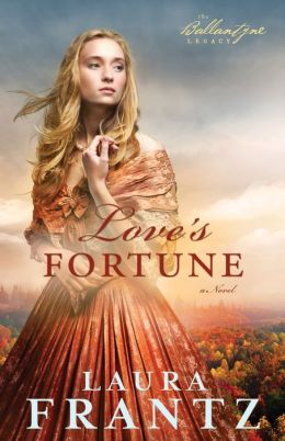 Love's Fortune (Ballantyne Legacy Series #3)