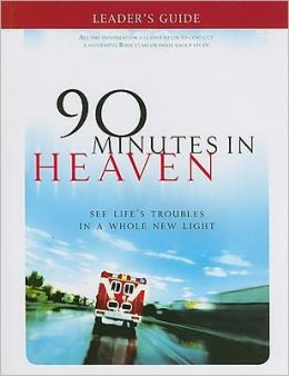 90 Minutes in Heaven Leader's Guide: See Life's Troubles in a Whole New Light Don Piper and Cecil Murphey