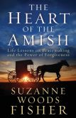 Book Cover Image. Title: The Heart of the Amish:  Life Lessons on Peacemaking and the Power of Forgiveness, Author: Suzanne Woods Fisher