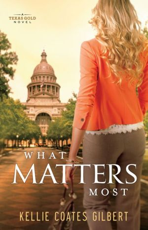 What Matters Most: A Texas Gold Novel