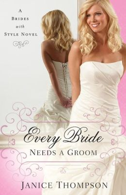 Every Bride Needs a Groom (Brides with Style Series #1)