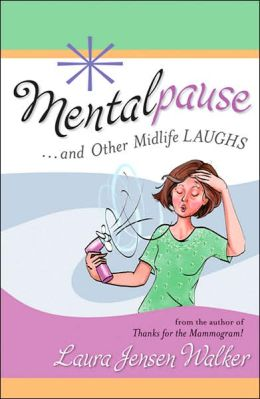 Mentalpause: And Other Midlife Laughs
