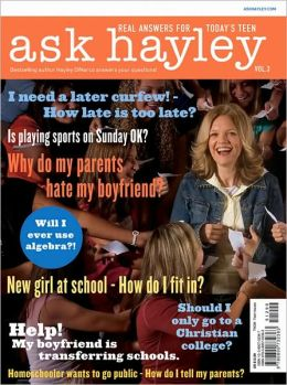 Ask Hayley, Vol. 3: Real Answers for Today's Teen