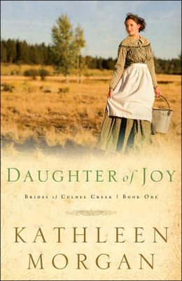 Daughter of Joy (Brides of Culdee Creek Series #1)