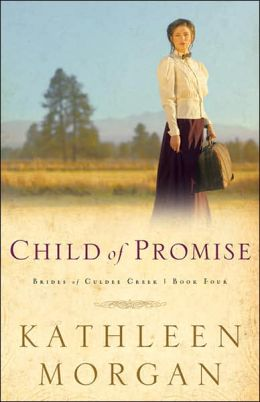 Child of Promise (Brides of Culdee Creek Series #4)