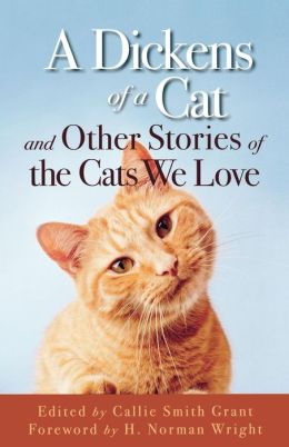 Dickens of a Cat, A: and Other Stories of the Cats We Love