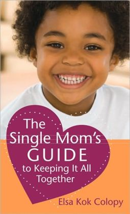 Single Mom's Guide to Keeping It All Together