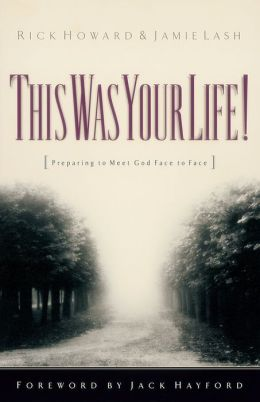 This Was Your Life!: Preparing to Meet God Face to Face