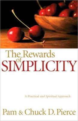 Rewards of Simplicity, The: A Practical and Spiritual Approach