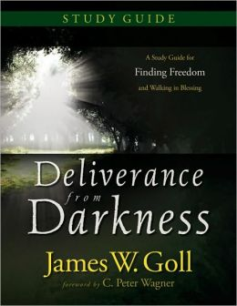 Deliverance from Darkness: A Study Guide for Finding Freedom and Walking in Blessing