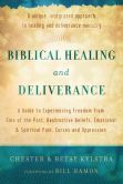Book Cover Image. Title: Biblical Healing and Deliverance:  A Guide to Experiencing Freedom from Sins of the Past, Destructive Beliefs, Emotional and Spiritual Pain, Curses and Oppression, Author: Chester Kylstra