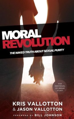 Moral Revolution: The Naked Truth About Sexual Purity