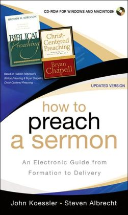 How to Preach a Sermon: An Electronic Guide from Formation to Delivery