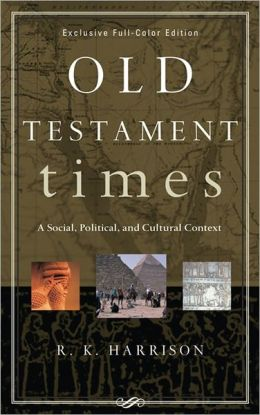 Old Testament Times: A Social, Political, and Cultural Context