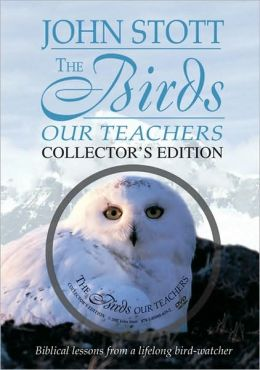 The Birds, Our Teachers: Biblical Lessons from a Lifelong Bird-Watcher