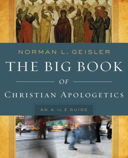 Big Book of Christian Apologetics, The: An A to Z Guide