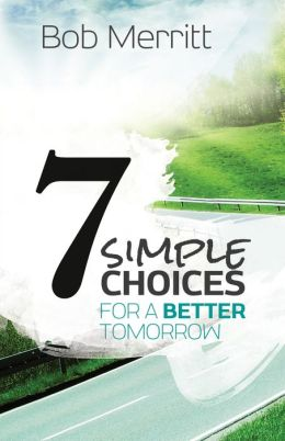 7 Simple Choices for a Better Tomorrow