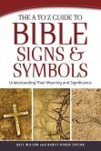 Book Cover Image. Title: A to Z Guide to Bible Signs and Symbols, The:  Understanding Their Meaning and Significance, Author: Neil Wilson