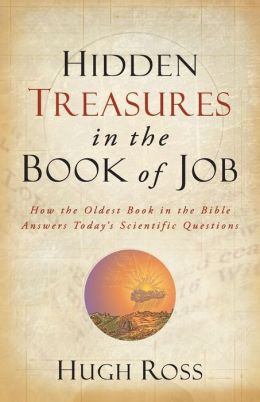 Hidden Treasures in the Book of Job: How the Oldest Book in the Bible Answers Today's Scientific Questions