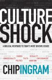 Book Cover Image. Title: Culture Shock:  A Biblical Response to Today's Most Divisive Issues, Author: Chip Ingram