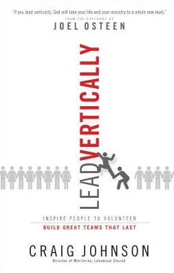 Lead Vertically: Inspire People to Volunteer and Build Great Teams that Last