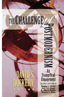 Challenge of Postmodernism, The: An Evangelical Engagement
