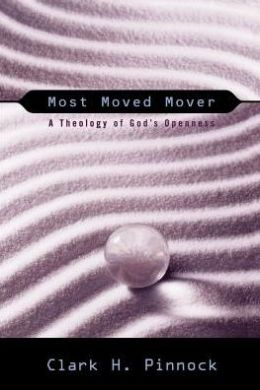 Most Moved Mover: A Theology of God's Openness