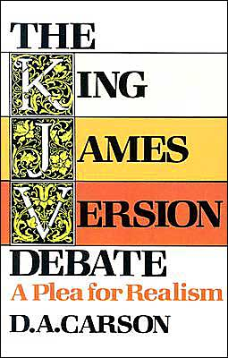 King James Version Debate, The: A Plea for Realism