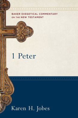 1 Peter: Baker Exegetical Commentary on the New Testament