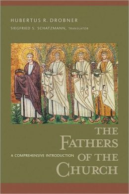 Fathers of the Church, The: A Comprehensive Introduction