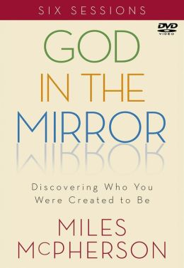 God in the Mirror DVD: Discovering Who You Were Created to Be