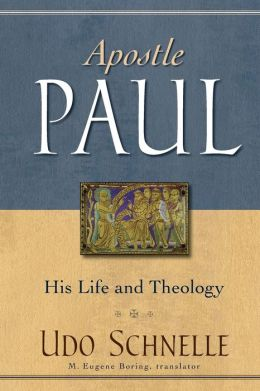 Apostle Paul: His Life and Theology