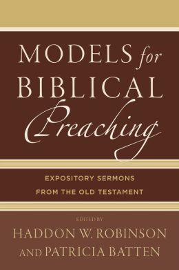 Models for Biblical Preaching: Expository Sermons from the Old Testament