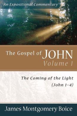 Gospel of John, The: The Coming of the Light (John 1-4)