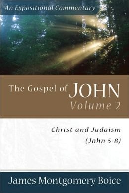 Gospel of John, The: Christ and Judaism (John 5-8)
