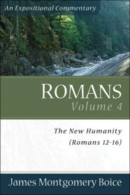 Romans: The New Humanity (Romans 12-16)