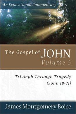 Gospel of John, The: Triumph Through Tragedy (John 18-21)