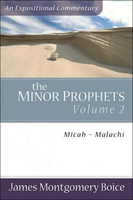Minor Prophets, The: Micah-Malachi