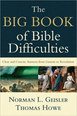 Big Book of Bible Difficulties, The: Clear and Concise Answers from Genesis to Revelation